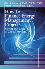 How to Finance Energy Management Projects : Solving the