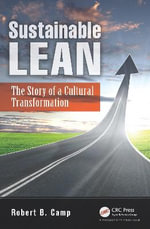 Sustainable Lean : The Story of a Cultural Transformation - Robert B. Camp