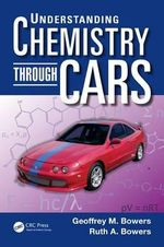 Understanding Chemistry Through Cars - Geoffrey M. Bowers