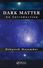 Dark Matter : An Introduction - Debasish Majumdar