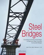 Steel Bridges : Design and Dimensioning of Steel and Steel-Concrete Composite Bridges - Manfred Hirt