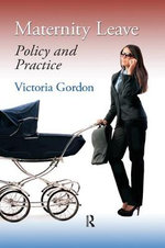 Maternity Leave : Policy and Practice - Victoria Gordon