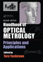 Handbook of Optical Metrology : Principles and Applications