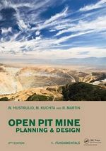 Open Pit Mine Planning and Design : Fundamentals, CSMine Software Package, CD-ROM: CS Mine Software v. 1-2 - W. A. Hustrulid