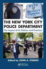 The New York City Police Department : The Impact of Its Policies and Practices