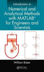 Introduction to Numerical and Analytical Methods with MATLAB for Engineers and Scientists - William Bober