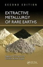 Extractive Metallurgy of Rare Earths - Nagaiyar Krishnamurthy