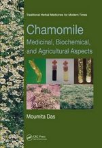Chamomile : Medicinal, Biochemical, and Agricultural Aspects - Moumita Das