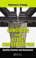 Concrete and Steel Construction : Quality Control and Assurance - Mohamed A. El-Reedy