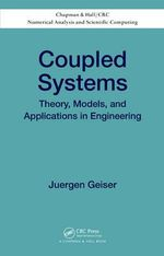 Coupled Systems : Theory, Models, and Applications in Engineering - Juergen Geiser