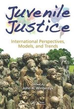 Juvenile Justice : International Perspectives, Models and Trends