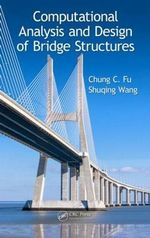Computational Analysis and Design of Bridge Structures - Chung C. Fu