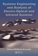 Systems Engineering and Analysis of Electro-Optical and Infrared Systems - William Wolfgang Arrasmith