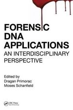 Forensic DNA Applications : An Interdisciplinary Perspective