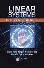 Linear Systems : Non-fragile Control and Filtering - Guang-Hong Yang