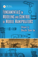 Fundamentals in Modeling and Control of Mobile Manipulators - Ling Zhijun