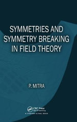 Symmetries and Symmetry-breaking in Field Theory - Parthasarathi Mitra