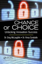 Chance or Choice : Unlocking Innovation Success - Greg McLaughlin