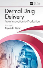 Dermal Drug Delivery : From Innovation to Production