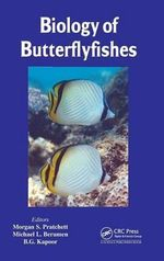 Biology of Butterflyfishes : A Natural History and Identification Guide to the ...