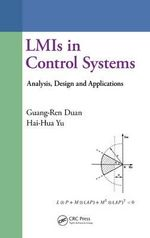 LMIs in Control Systems : Analysis, Design and Applications - Guang-Ren Duan
