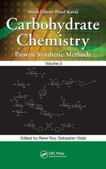 Carbohydrate Chemistry: Volume 3 : Proven Synthetic Methods