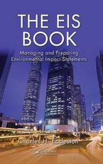 The EIS Book : Managing and Preparing Environmental Impact Statements - Charles H. Eccleston