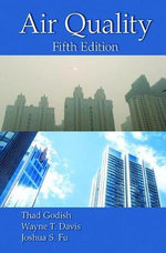 Air Quality, Fifth Edition - Thad Godish