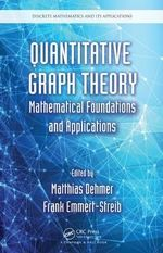 Quantitative Graph Theory : Mathematical Foundations and Applications