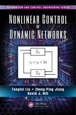 Nonlinear Control of Dynamic Networks - Tengfei Liu