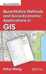 Quantitative Methods and Socio-Economic Applications in GIS - Fahui Wang