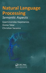 Natural Language Processing : Semantic Aspects - Epaminondas Kapetanios