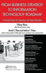 From Business Strategy to Information Technology Roadmap : A Practical Guide for Executives and Board Members - Tiffany Pham