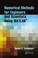 Numerical Methods for Engineers and Scientists Using MATLAB : Bond Formation Methodologies and Activation Modes - Ramin S. Esfandiari