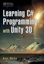 Learning C# Programming with Unity 3D - Ryo Alexander Okita