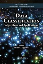 Data Classification : Algorithms and Applications