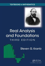 Real Analysis and Foundations : Textbooks in Mathematics - Steven G. Krantz