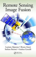 Remote Sensing Image Fusion : Signal and Image Processing of Earth Observations - Luciano Alparone