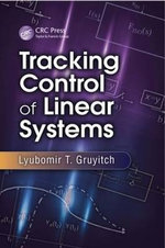 Tracking Control of Linear Systems : Electronics, Navigational Aids and Radio Theory fo... - Lyubomir T. Gruyitch