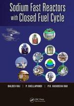 Sodium Fast Reactors with Closed Fuel Cycle - Baldev Raj