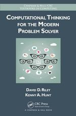 Computational Thinking for the Modern Problem Solver - David D. Riley