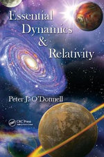 Essential Dynamics and Relativity - Peter J. O'Donnell