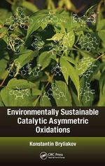 Environmentally Sustainable Catalytic Asymmetric Oxidations - Konstantin Bryliakov