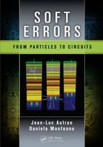 Soft Errors : From Particles to Circuits - Jean-Luc Autran