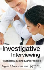 Investigative Interviewing : Psychology, Method and Practice - Eugene Ferraro