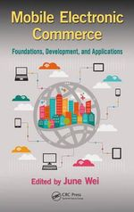 Mobile Electronic Commerce : Foundations, Development, and Applications