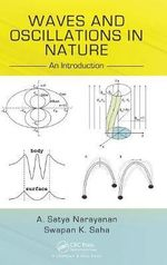 Waves and Oscillations in Nature : An Introduction - A. Satya Narayanan