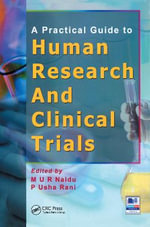A Practical Guide to Human Research and Clinical Trials - M. U. R. Naidu