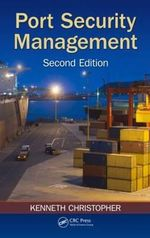 Port Security Management, Second Edition - Kenneth Christopher