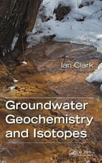 Groundwater Geochemistry and Isotopes - Ian Clark